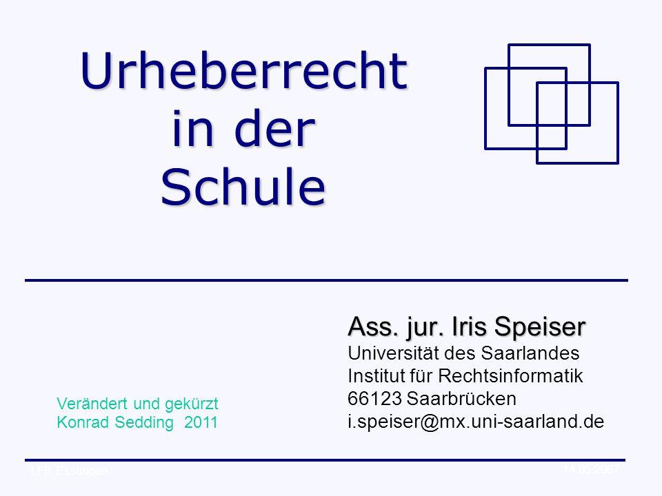 © 2007 Ass.jur. Iris Speiser3 wo muss des Urheberrecht beachtet werden.