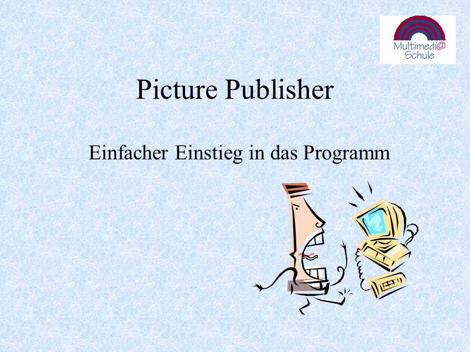 Picture Publisher Einfacher Einstieg in das Programm
