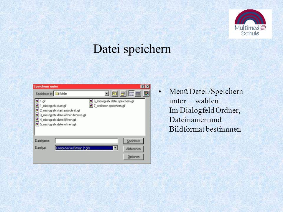 Datei speichern Menü Datei /Speichern unter... wählen.