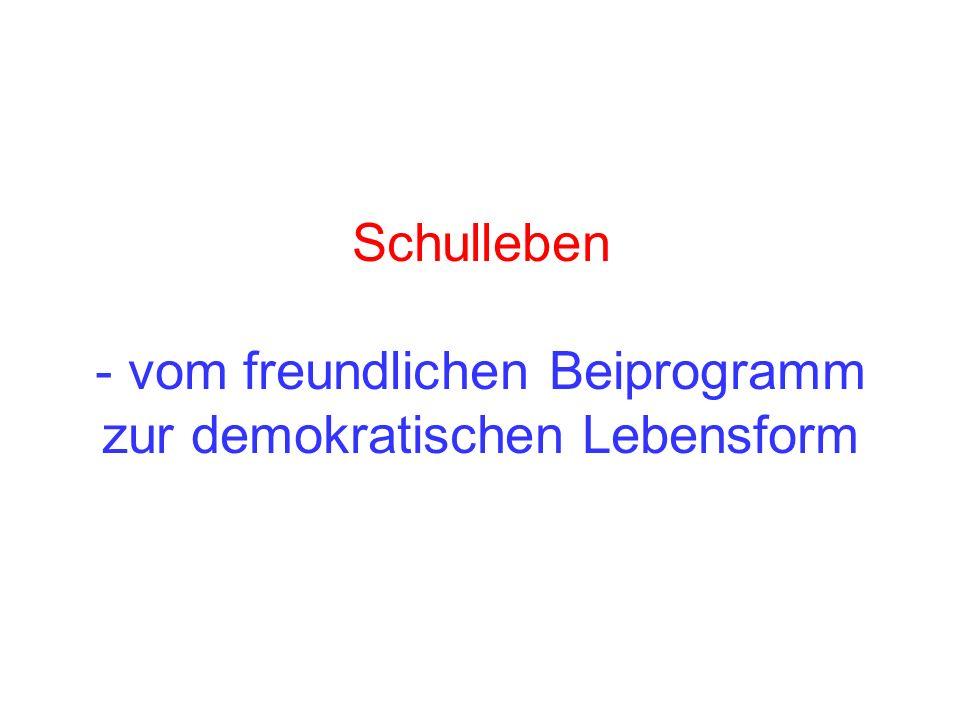 Schulleben - vom freundlichen Beiprogramm zur demokratischen Lebensform