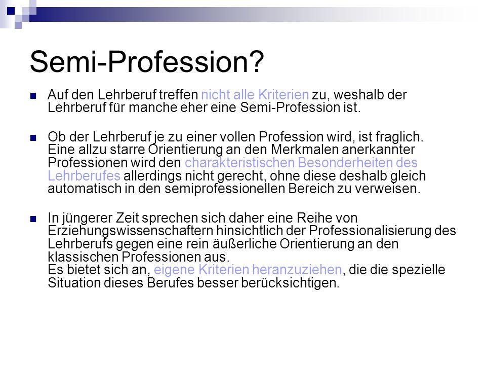 Semi-Profession? Auf den Lehrberuf treffen nicht alle Kriterien zu, weshalb der Lehrberuf für manche eher eine Semi-Profession ist. Ob der Lehrberuf j