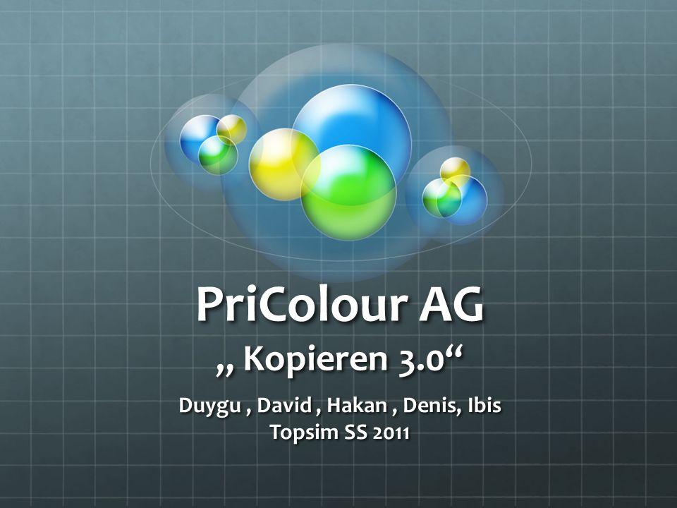 PriColour AG Kopieren 3.0 Duygu, David, Hakan, Denis, Ibis Topsim SS 2011