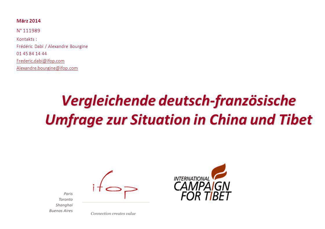 Vergleichende deutsch-französische Umfrage zur Situation in China und Tibet März 2014 N° 111989 Kontakts : Frédéric Dabi / Alexandre Bourgine 01 45 84 14 44 Frederic.dabi@ifop.com Alexandre.bourgine@ifop.com