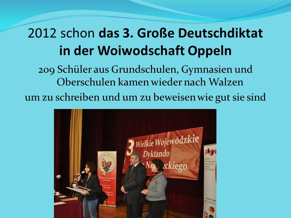 2012 schon das 3. Große Deutschdiktat in der Woiwodschaft Oppeln 209 Schüler aus Grundschulen, Gymnasien und Oberschulen kamen wieder nach Walzen um z
