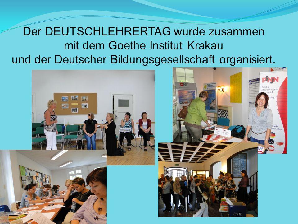 Der DEUTSCHLEHRERTAG wurde zusammen mit dem Goethe Institut Krakau und der Deutscher Bildungsgesellschaft organisiert.