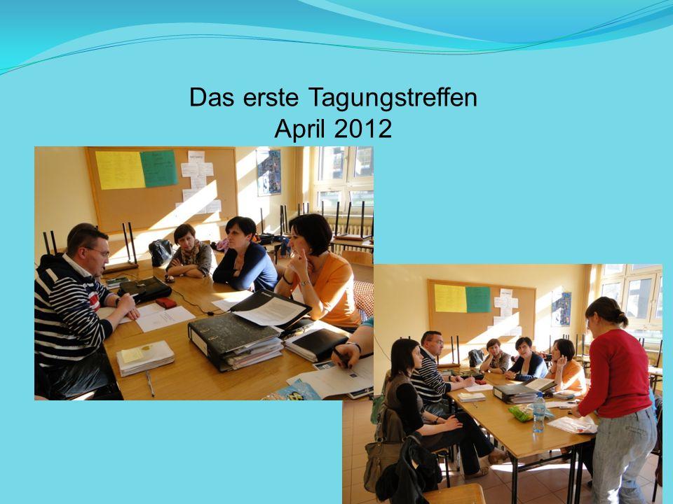 Das erste Tagungstreffen April 2012