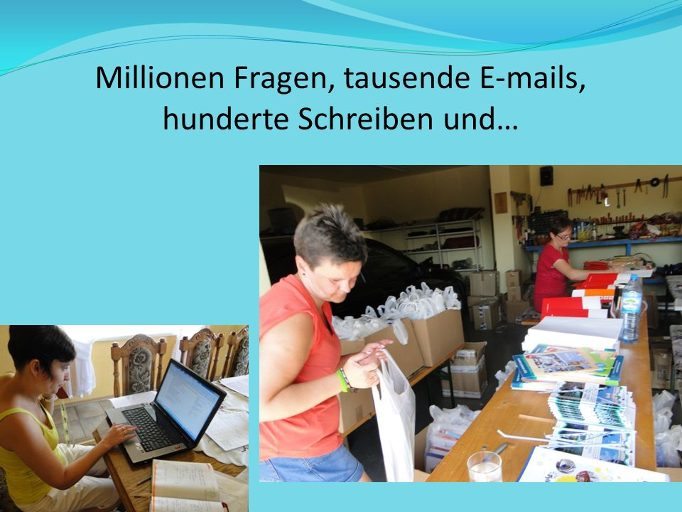 Millionen Fragen, tausende E-mails, hunderte Schreiben und…
