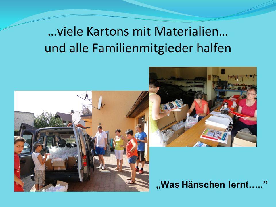 …viele Kartons mit Materialien… und alle Familienmitgieder halfen Was Hänschen lernt…..