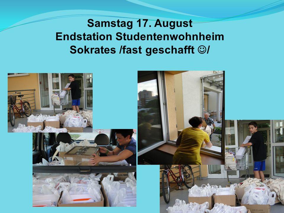 Samstag 17. August Endstation Studentenwohnheim Sokrates /fast geschafft /