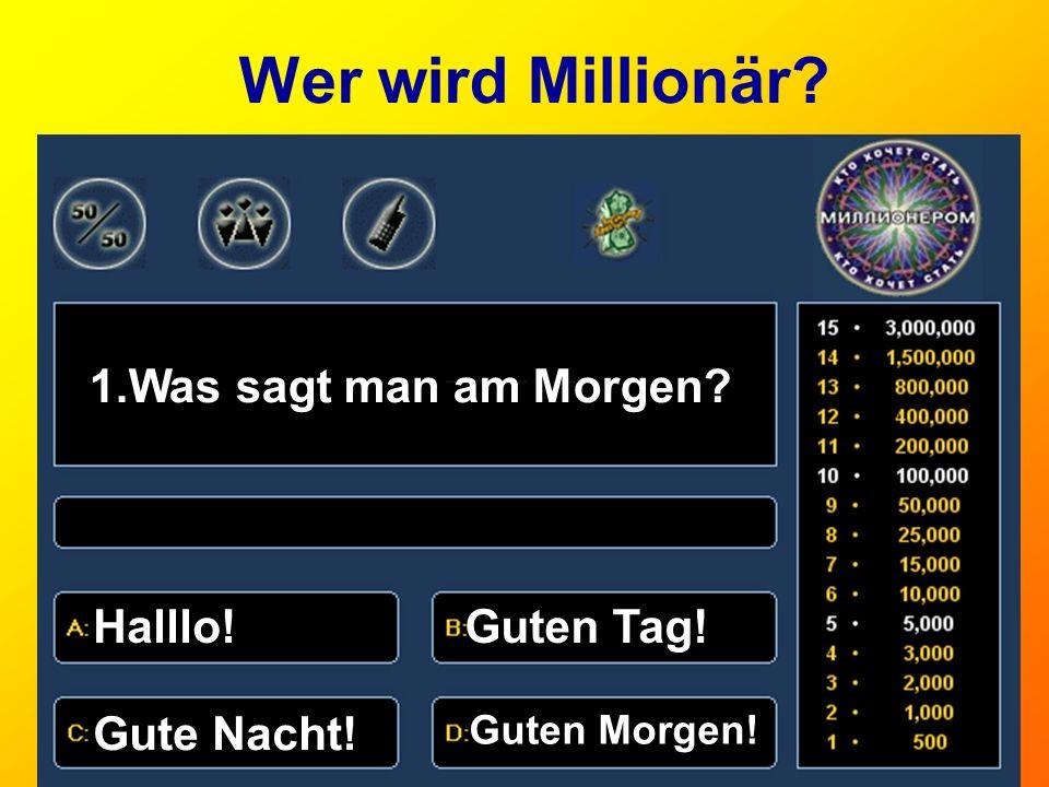 Wer wird Millionär? 2. Die Hauptstadt Deutschlands ist… PragRiga BerlinWien