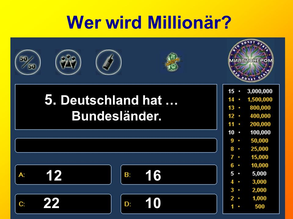 Wer wird Millionär? 6. Geschichte? ГеографияХимия ИсторияБиология
