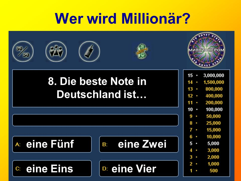 Wer wird Millionär? 9. Fremdsprache? родной языксмешной язык Иностранный язык сложный язык