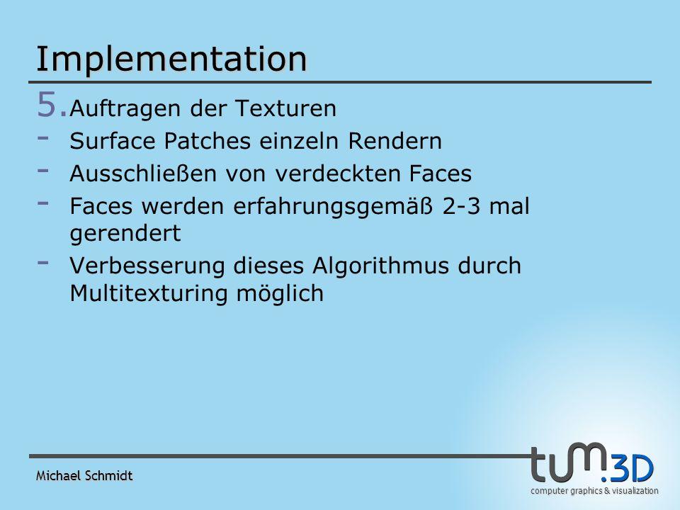 computer graphics & visualization Michael Schmidt Implementation 5.