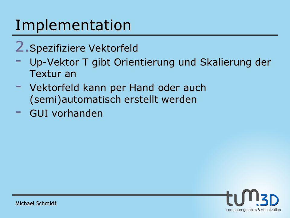computer graphics & visualization Michael Schmidt Implementation 6.