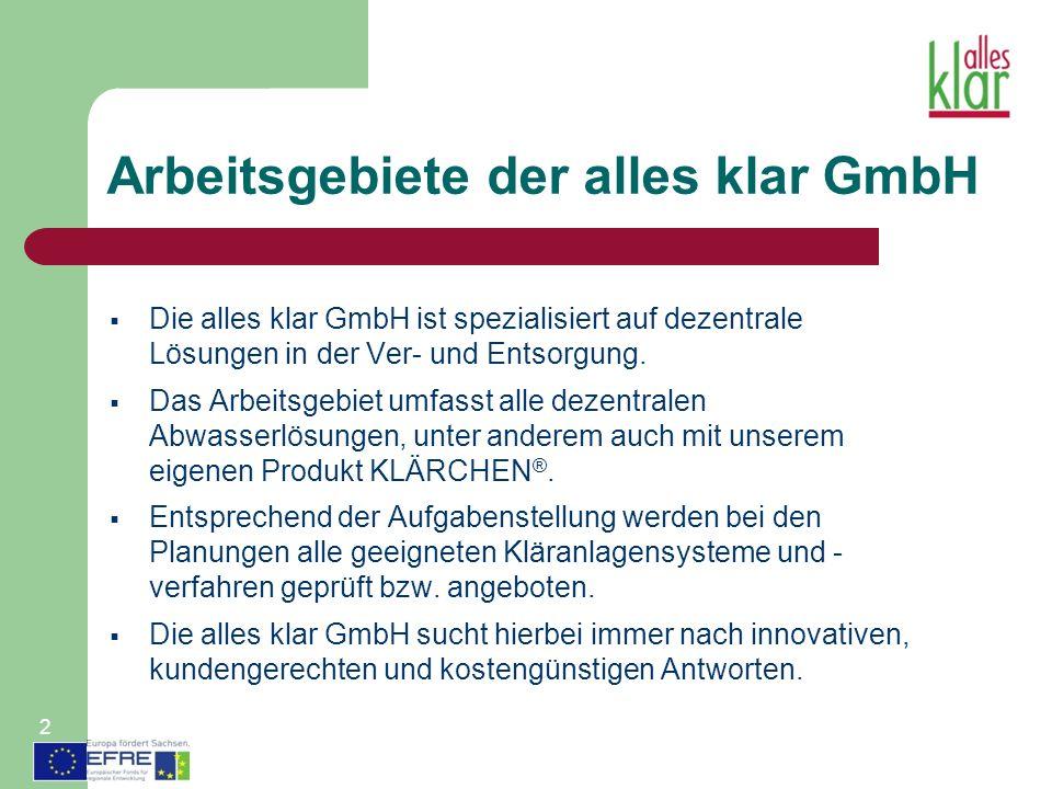 Arbeitsgebiete der alles klar GmbH Die alles klar GmbH ist spezialisiert auf dezentrale Lösungen in der Ver- und Entsorgung. Das Arbeitsgebiet umfasst