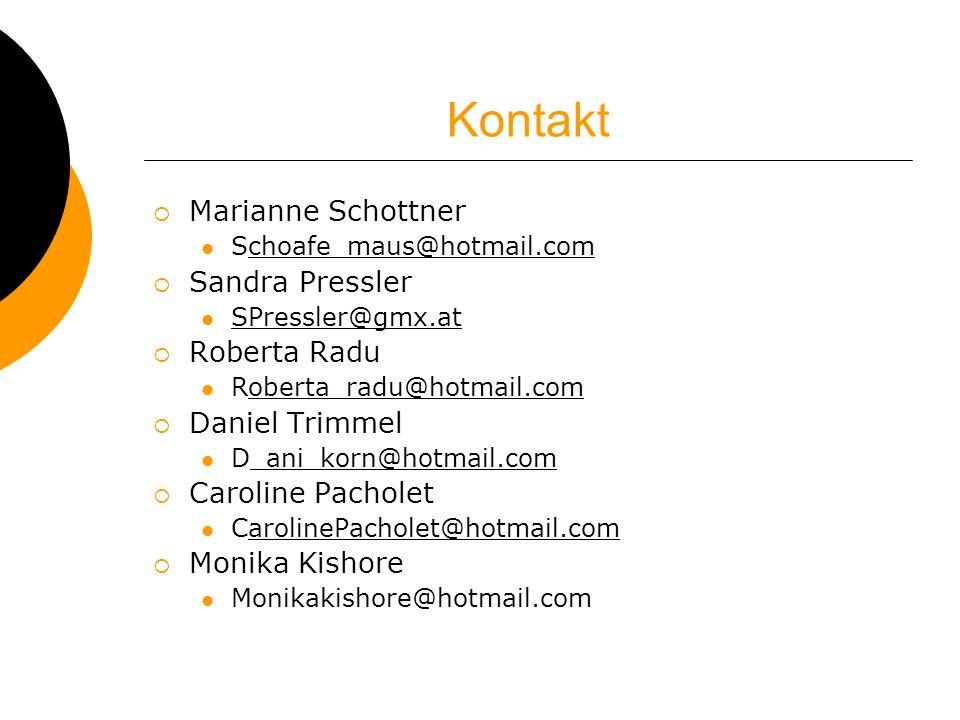 Kontakt Marianne Schottner Schoafe_maus@hotmail.comchoafe_maus@hotmail.com Sandra Pressler SPressler@gmx.at Roberta Radu Roberta_radu@hotmail.comobert