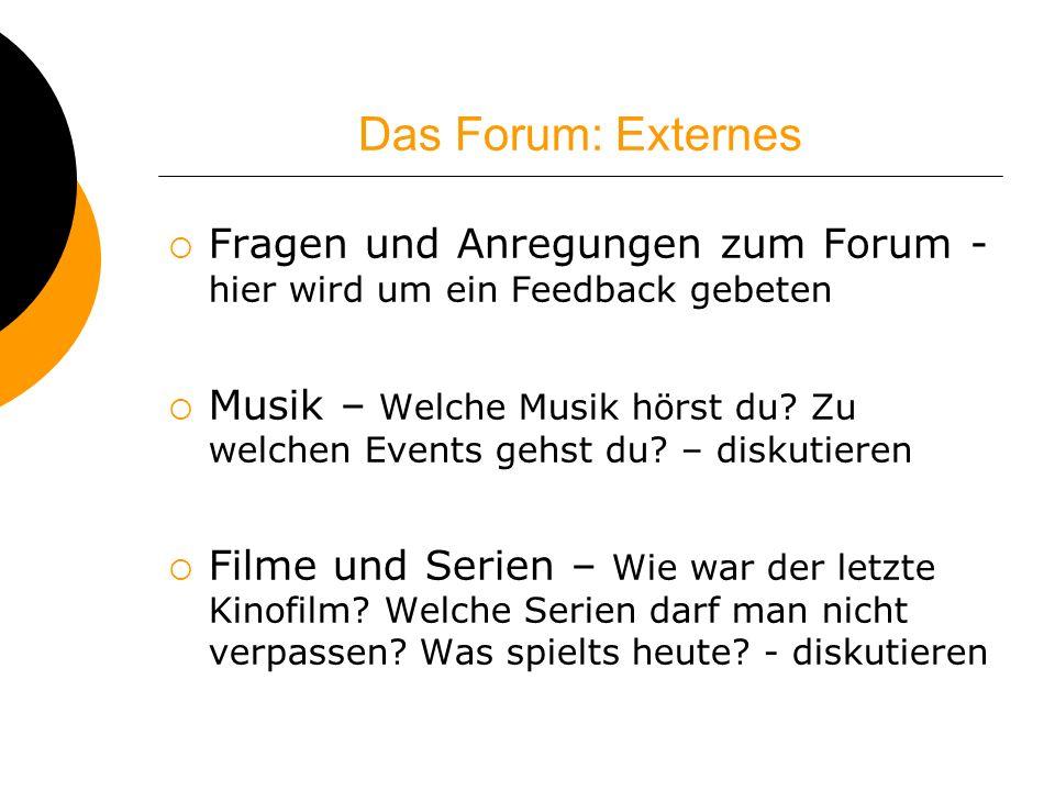 Das Forum: Externes Fragen und Anregungen zum Forum - hier wird um ein Feedback gebeten Musik – Welche Musik hörst du? Zu welchen Events gehst du? – d