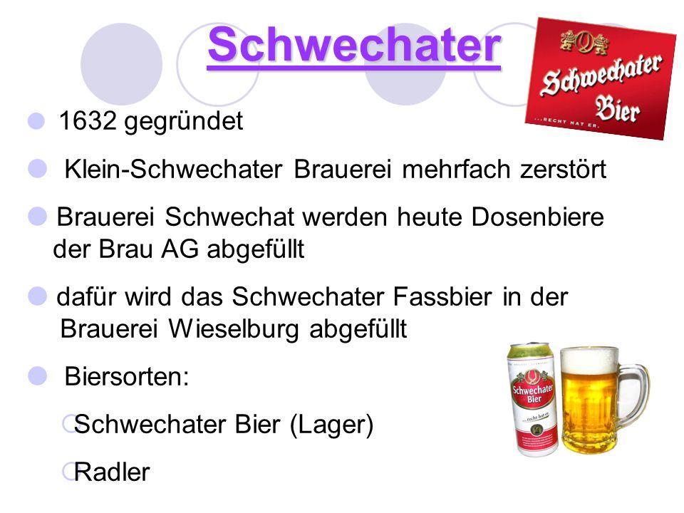 Schwechater 1632 gegründet Klein-Schwechater Brauerei mehrfach zerstört Brauerei Schwechat werden heute Dosenbiere der Brau AG abgefüllt dafür wird da