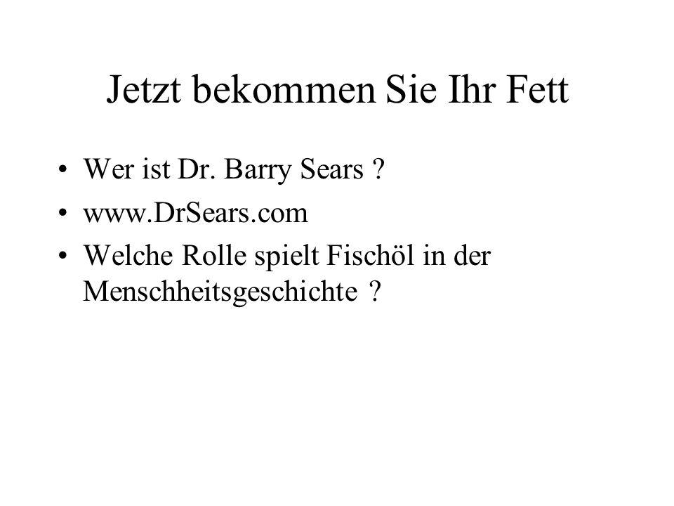 Jetzt bekommen Sie Ihr Fett Wer ist Dr.Barry Sears .
