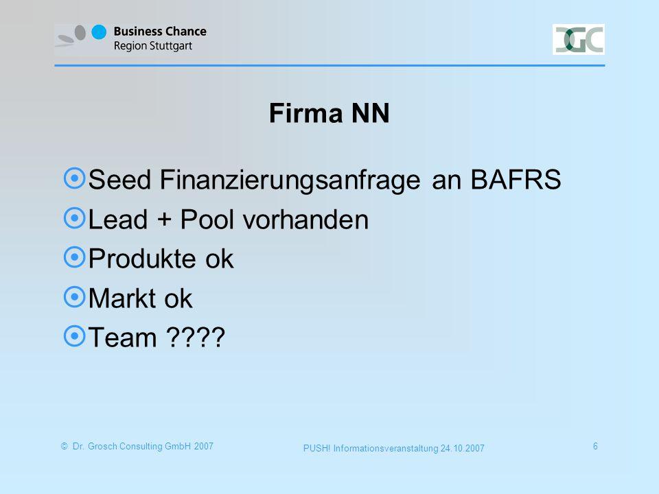 © Dr.Grosch Consulting GmbH 20077 PUSH. Informationsveranstaltung 24.10.2007 Wen suchen wir.