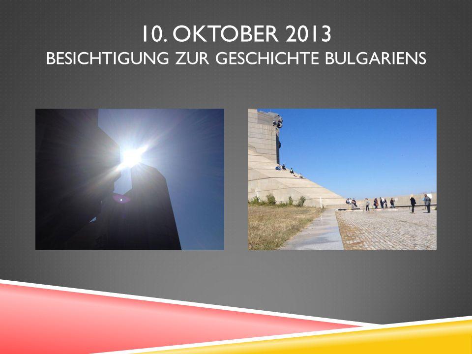 10. OKTOBER 2013 BESICHTIGUNG ZUR GESCHICHTE BULGARIENS