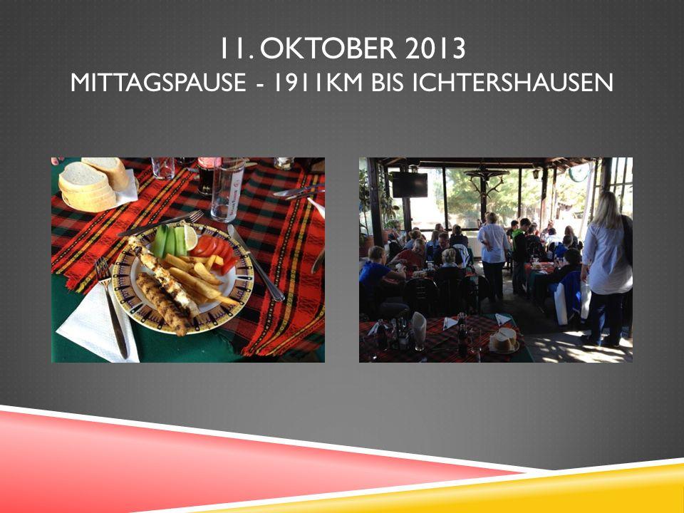 11. OKTOBER 2013 MITTAGSPAUSE - 1911KM BIS ICHTERSHAUSEN