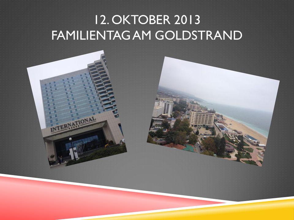 12. OKTOBER 2013 FAMILIENTAG AM GOLDSTRAND
