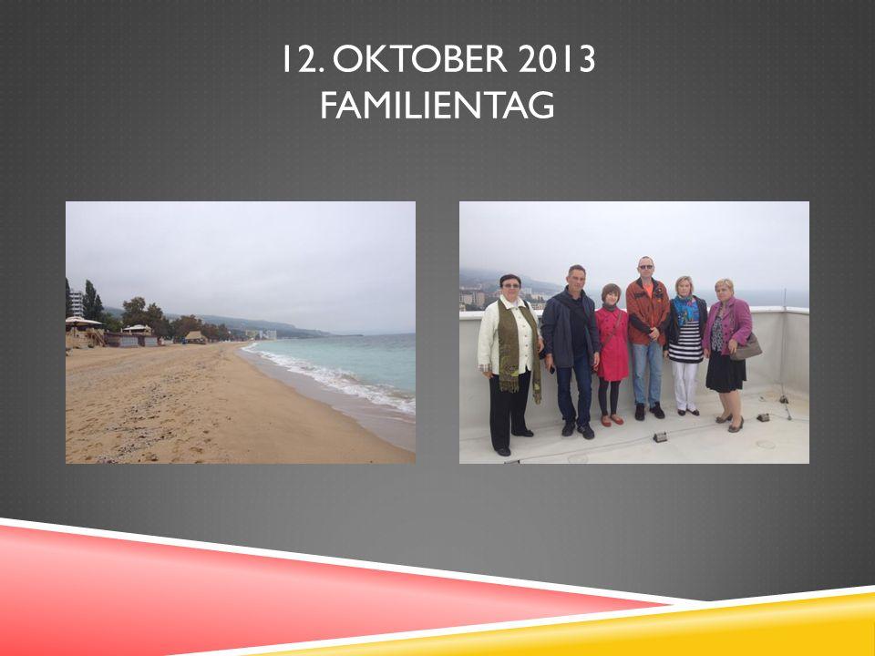 12. OKTOBER 2013 FAMILIENTAG