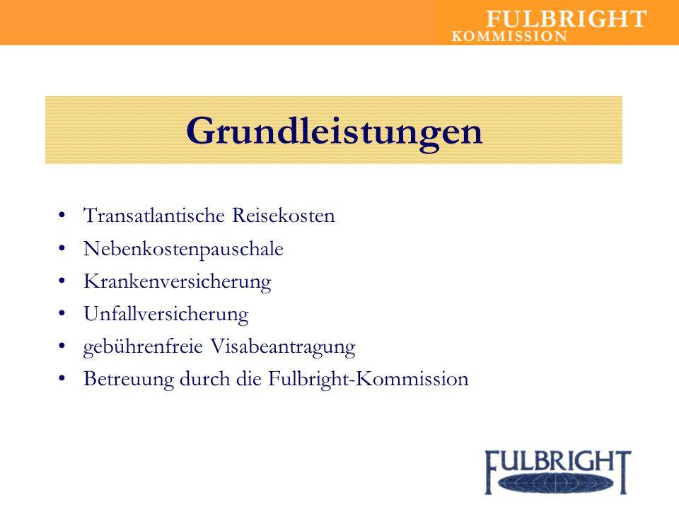 Grundleistungen Transatlantische Reisekosten Nebenkostenpauschale Krankenversicherung Unfallversicherung gebührenfreie Visabeantragung Betreuung durch die Fulbright-Kommission