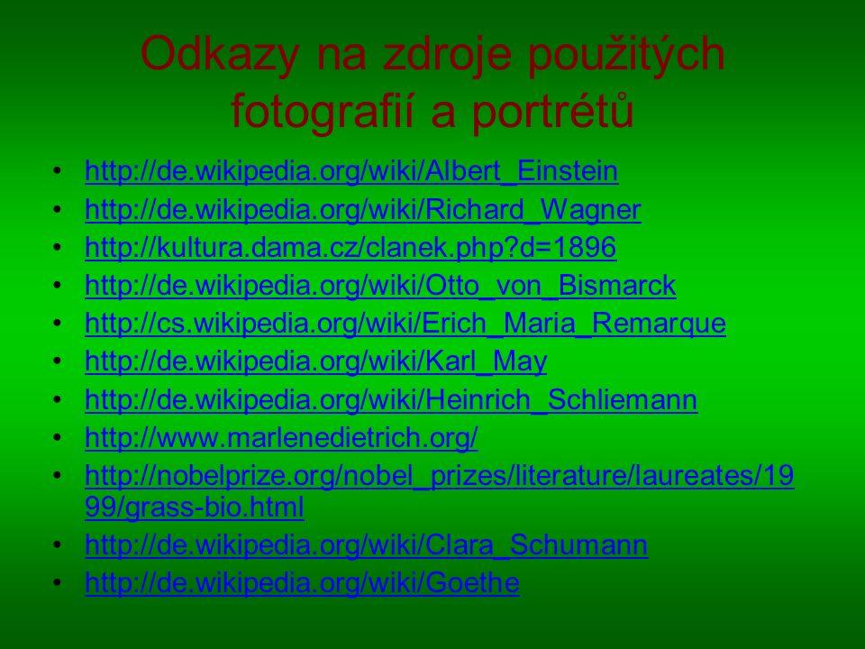 Odkazy na zdroje použitých fotografií a portrétů http://de.wikipedia.org/wiki/Albert_Einstein http://de.wikipedia.org/wiki/Richard_Wagner http://kultu