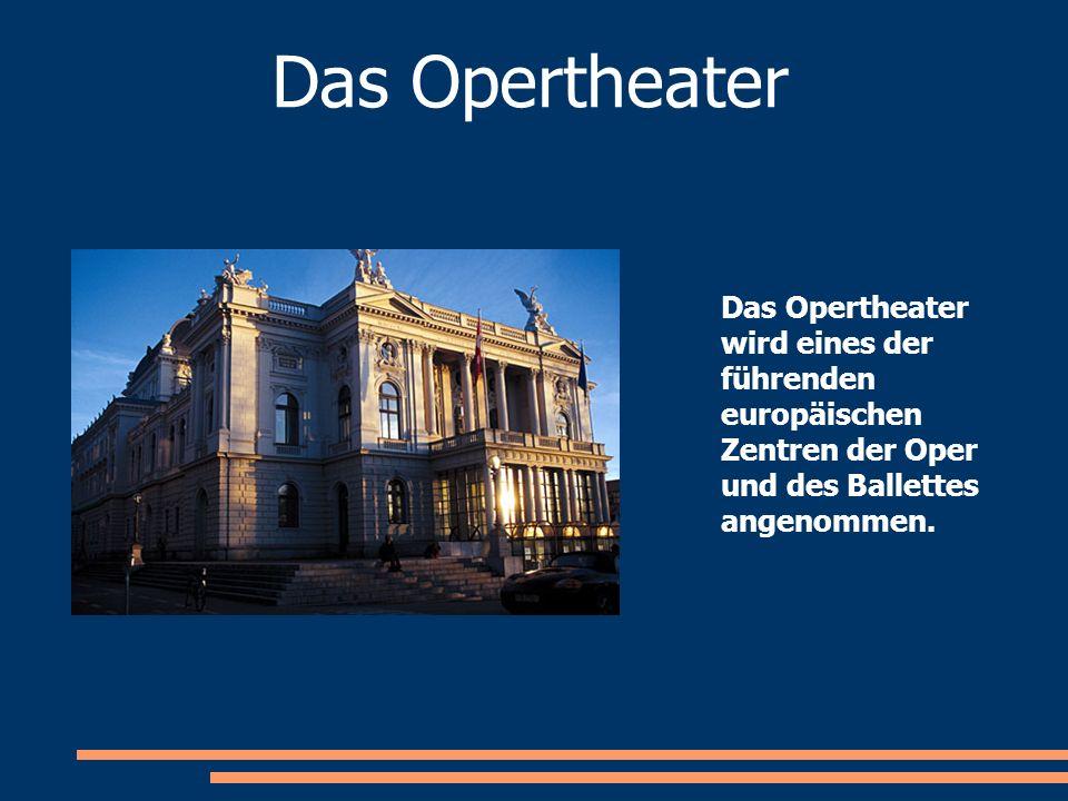 Das Opertheater wird eines der führenden europäischen Zentren der Oper und des Ballettes angenommen. Das Opertheater