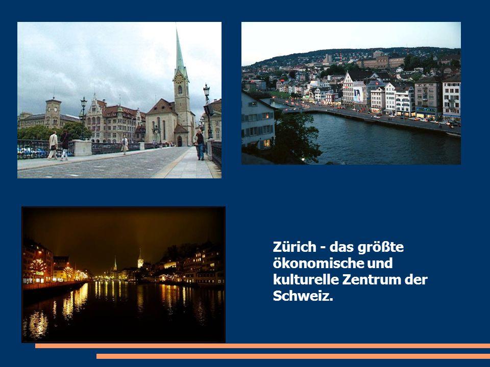 Zürich - das größte ökonomische und kulturelle Zentrum der Schweiz.