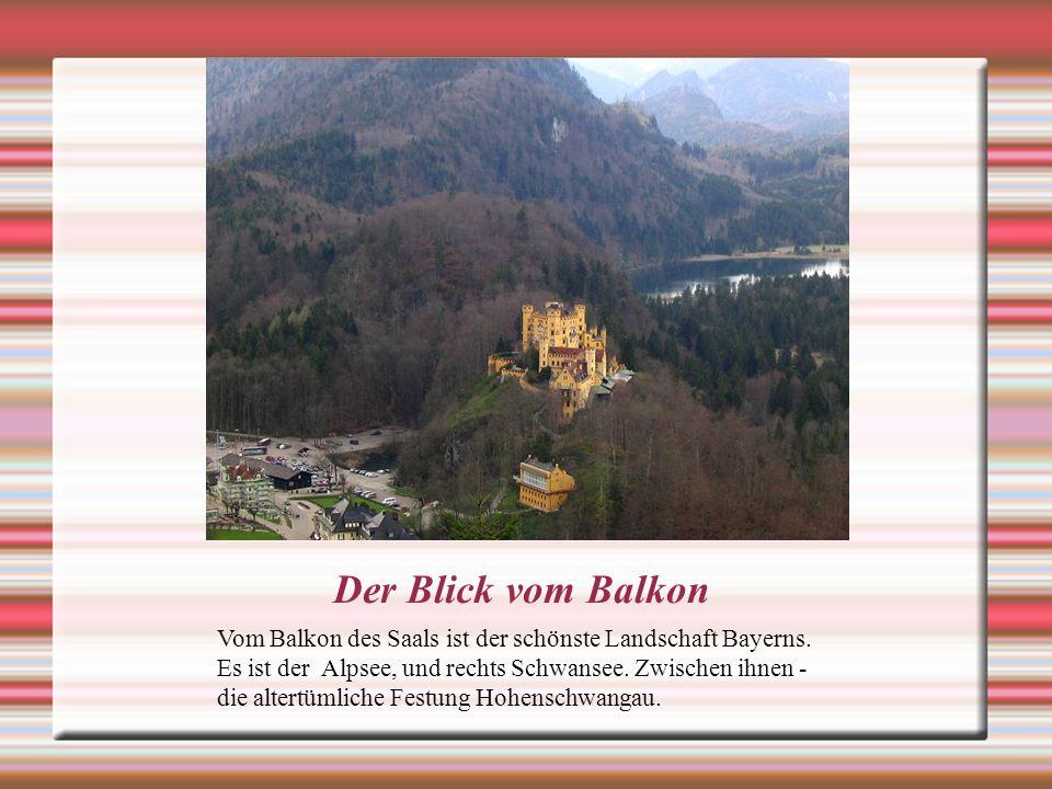 Der Blick vom Balkon Vom Balkon des Saals ist der schönste Landschaft Bayerns.