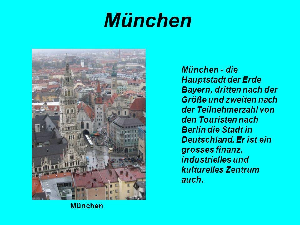 München - die Hauptstadt der Erde Bayern, dritten nach der Größe und zweiten nach der Teilnehmerzahl von den Touristen nach Berlin die Stadt in Deutsc