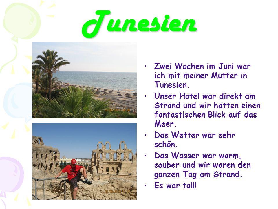 Tunesien Zwei Wochen im Juni war ich mit meiner Mutter in Tunesien.