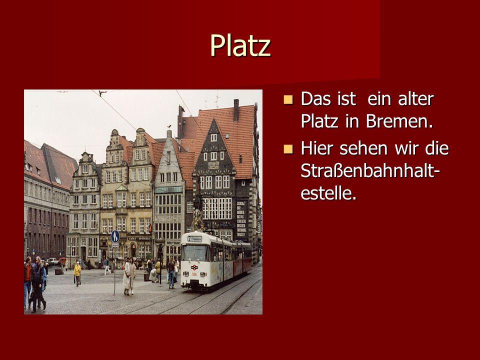Die Bremer Straßen Einige Bremener Straßen sind eng aber schön und interessant.