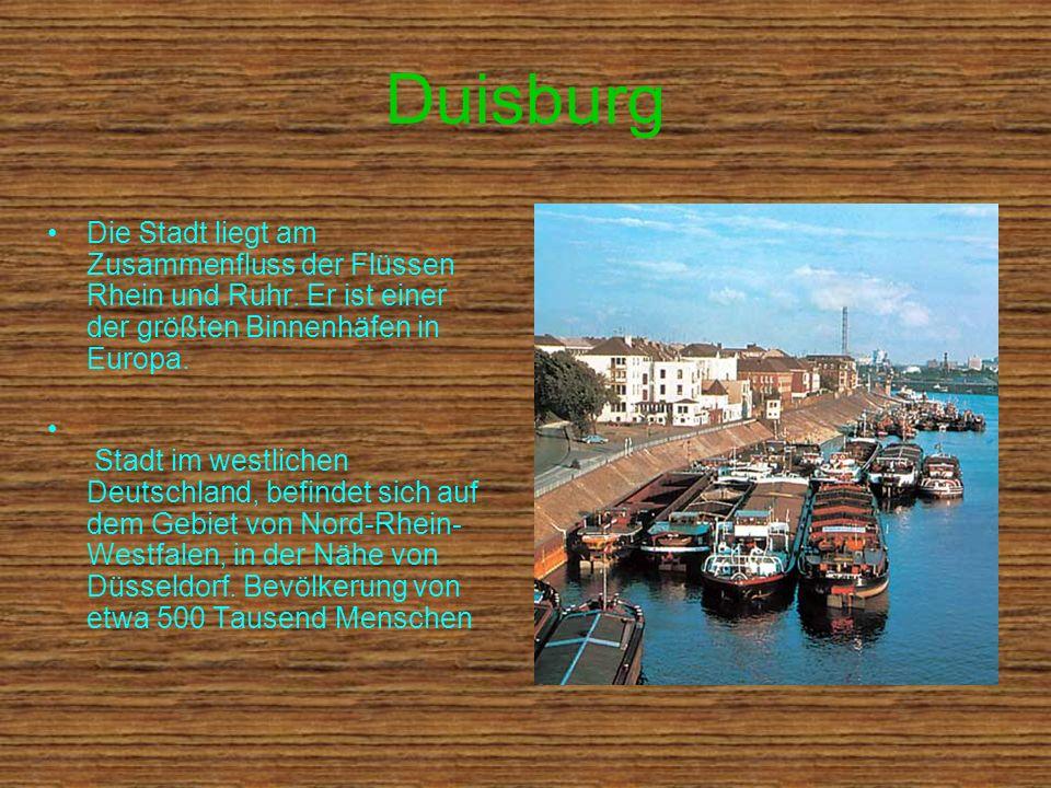 Duisburg Die Stadt liegt am Zusammenfluss der Flüssen Rhein und Ruhr. Er ist einer der größten Binnenhäfen in Europa. Stadt im westlichen Deutschland,