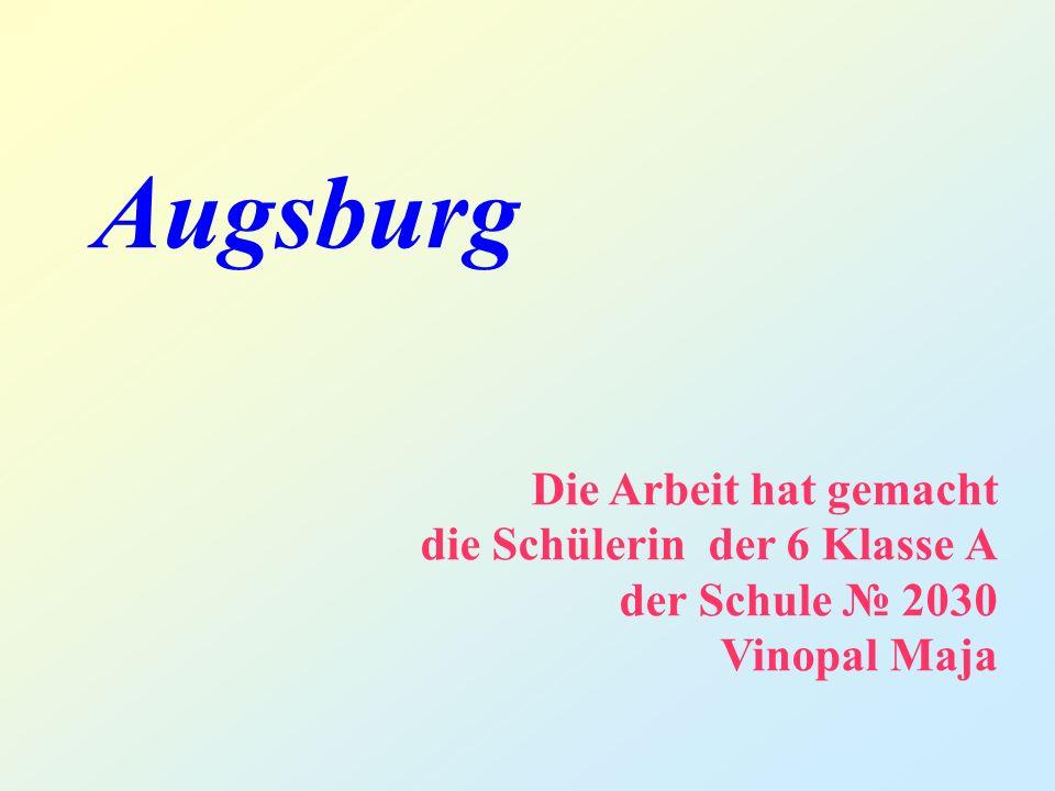 Augsburg Die Arbeit hat gemacht die Schülerin der 6 Klasse А der Schule 2030 Vinopal Maja