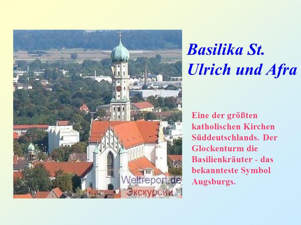 Basilika St. Ulrich und Afra Eine der größten katholischen Kirchen Süddeutschlands.