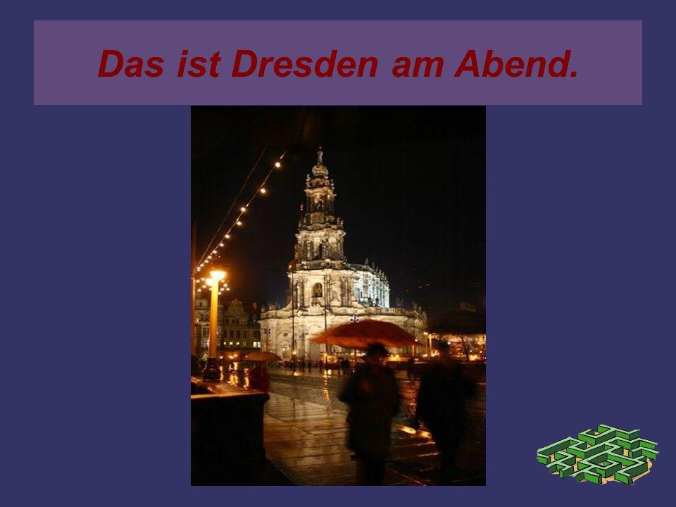 Das ist Dresden am Abend.