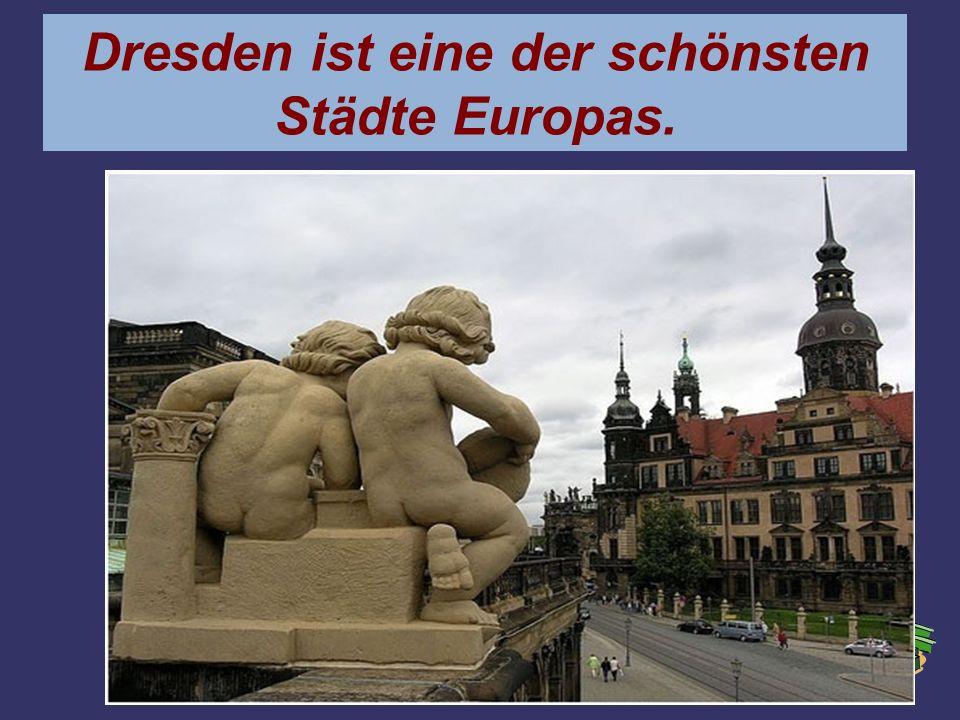 In Dresden gibt es viele Denkmäller.