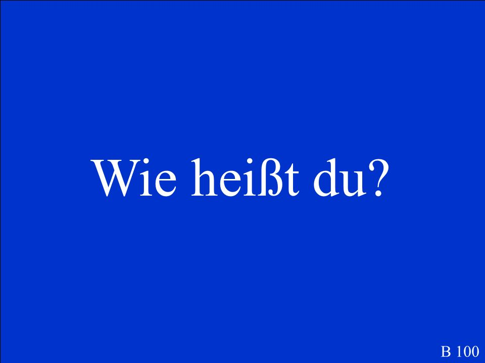 Was ist … Whats your name (informal) B 100
