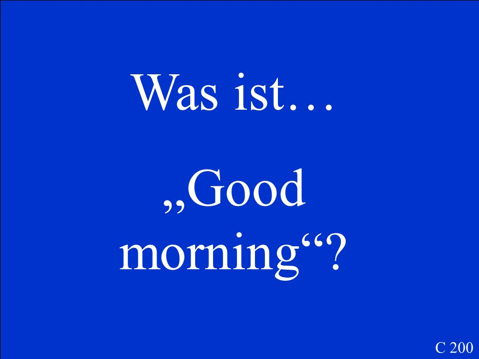 Was ist… Good morning? C 200