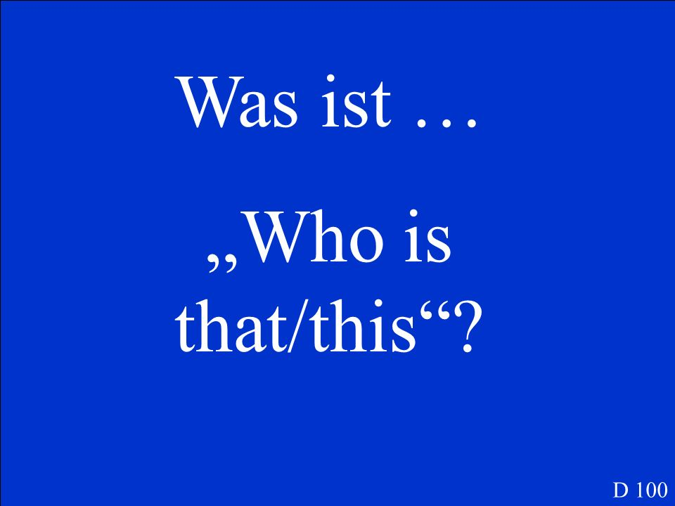 Was ist … Who is that/this? D 100