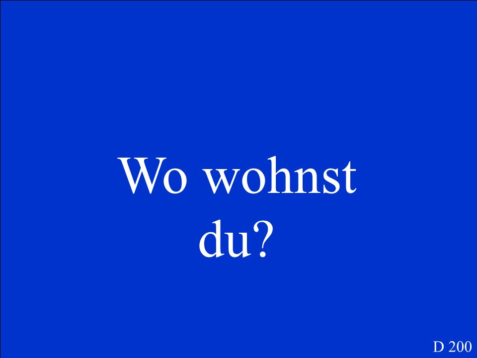 Was ist … Where do you live D 200