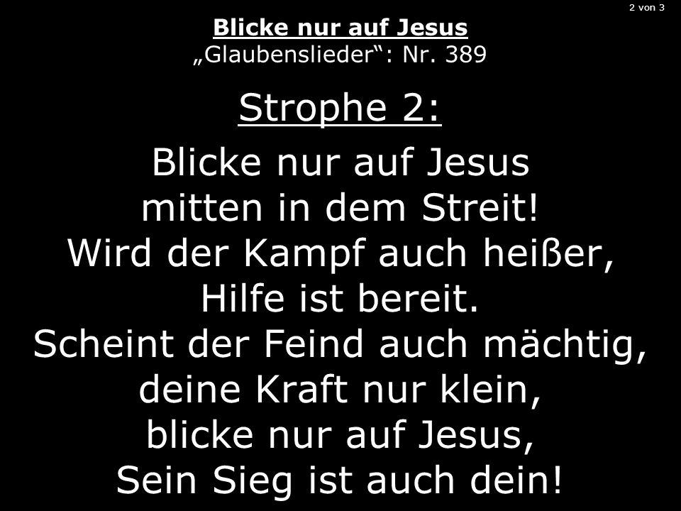 2 von 3 Blicke nur auf Jesus Glaubenslieder: Nr.
