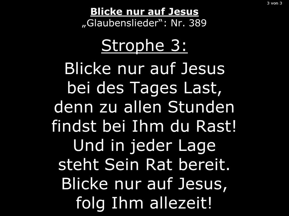 3 von 3 Blicke nur auf Jesus Glaubenslieder: Nr.