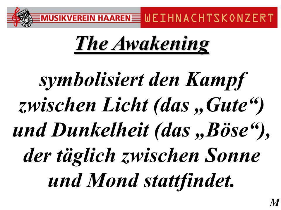 M The Awakening symbolisiert den Kampf zwischen Licht (das Gute) und Dunkelheit (das Böse), der täglich zwischen Sonne und Mond stattfindet.