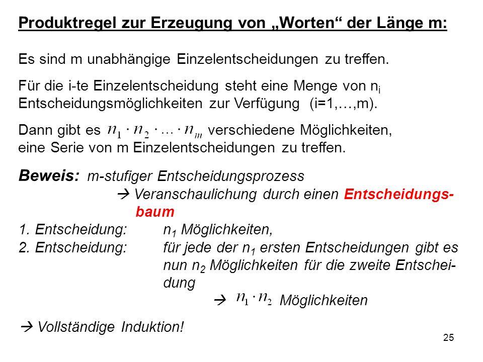 25 Produktregel zur Erzeugung von Worten der Länge m: Es sind m unabhängige Einzelentscheidungen zu treffen.