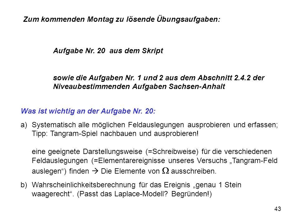43 Zum kommenden Montag zu lösende Übungsaufgaben: Aufgabe Nr.